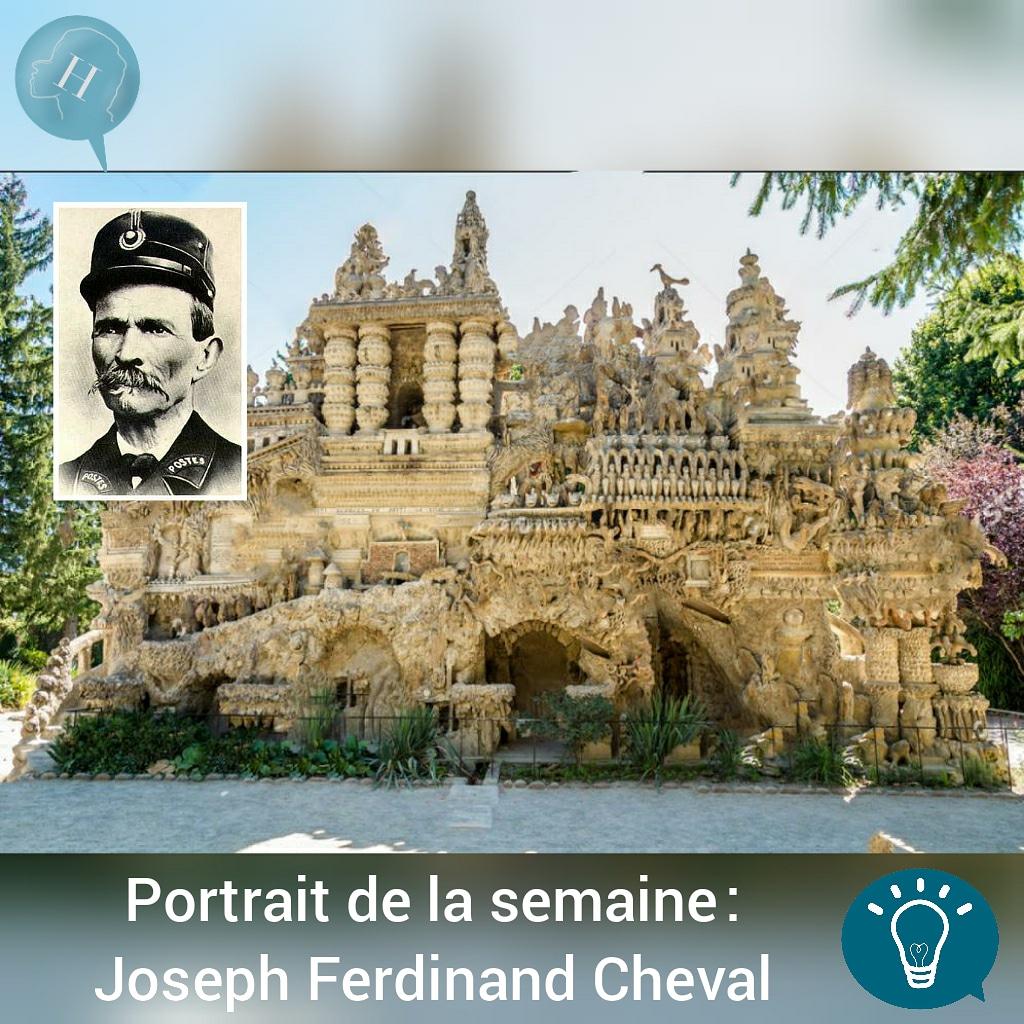 Portrait de la semaine: Joseph Ferdinand Cheval