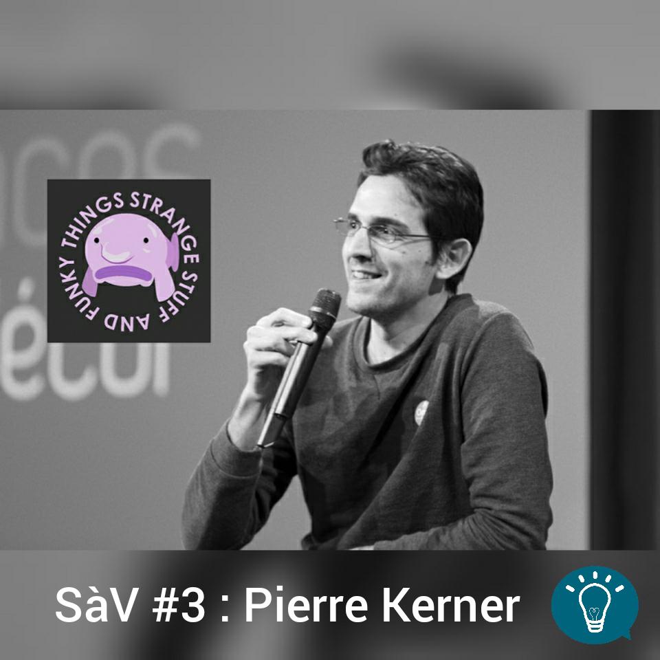 Science à Voir #3: Pierre Kerner