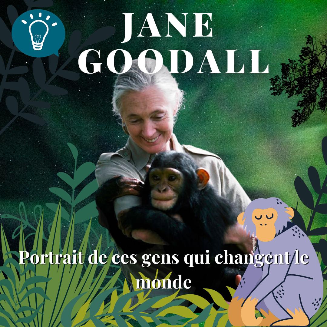 Ces gens qui changent le monde … Dr. Jane Goodall