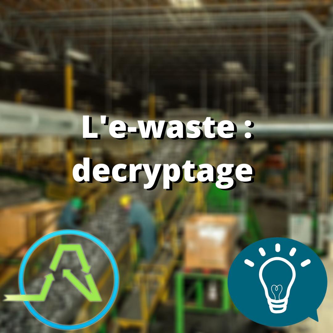 L'e-waste: décryptage